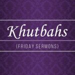 Friday khutbah October 11th, 2019 By Guest Sheikh Anwer Imam